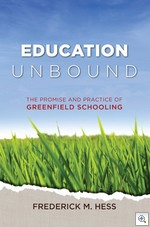 Education Unbound, by Rick Hess