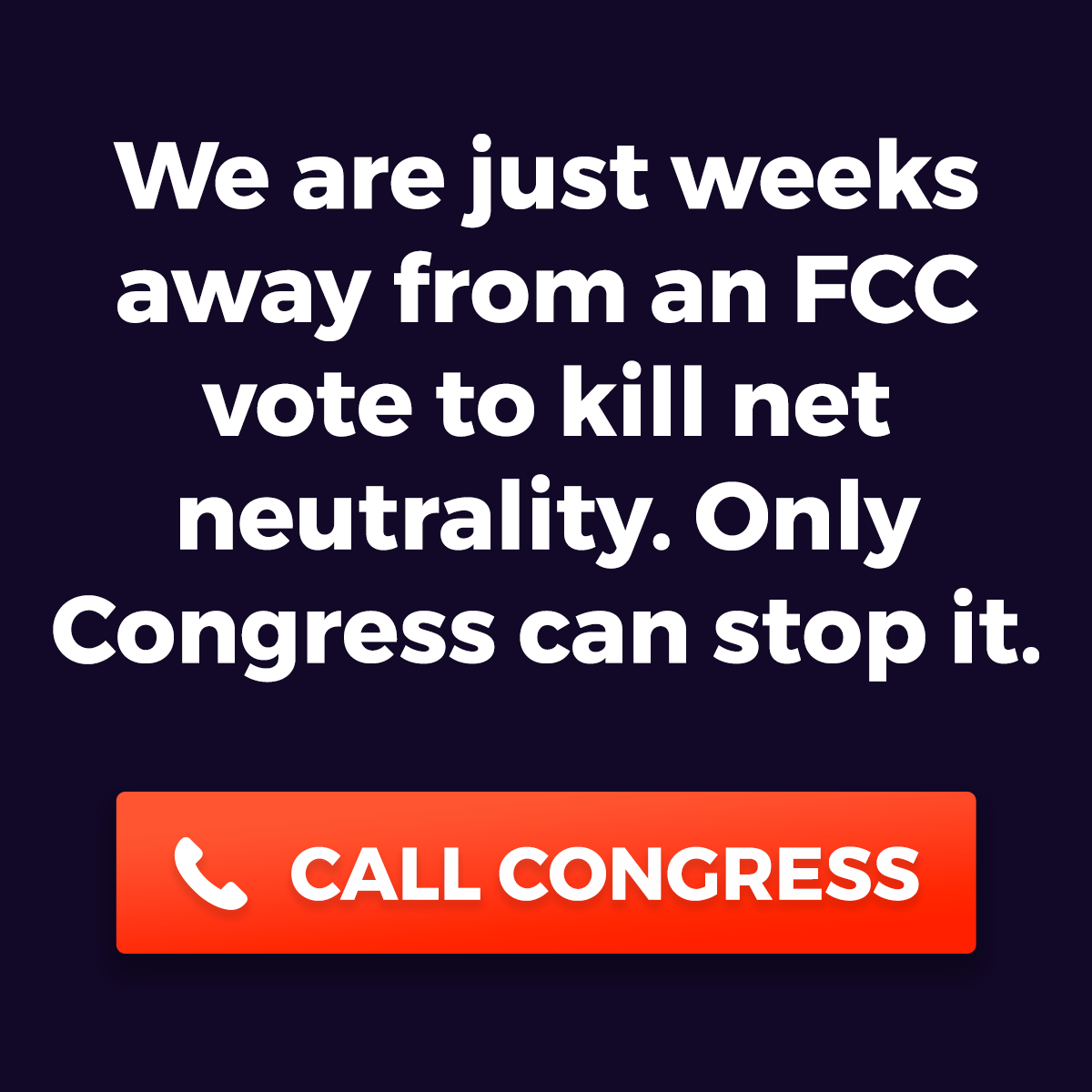 Take a stand for Net Neutrality. Call Congress Now. battleforthenet.com