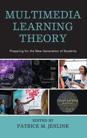 Multimedia Learning Theory: Preparing for the New Generation of Students (edited book)