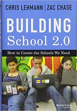 Building School 2.0, Chris Lehmann and Zac Chase
