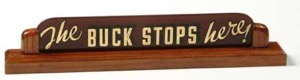 The Buck Stops Here sign